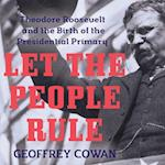 Let the People Rule af Geoffrey Cowan