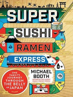 Lydbog, CD Super Sushi Ramen Express af Michael Booth