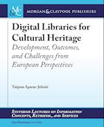 Digital Libraries for Cultural Heritage: Development, Outcomes, and Challenges from European Perspectives