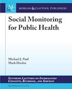 Social Monitoring for Public Health (Synthesis Lectures on Information Concepts, Retrieval, and Services)
