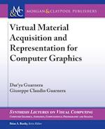 Virtual Material Acquisition and Representation for Computer Graphics (Synthesis Lectures on Visual Computing Computer Graphics Animation Computational Photography and Imaging)