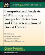 Computerized Analysis of Mammographic Images for Detection and Characterization of Breast Cancer