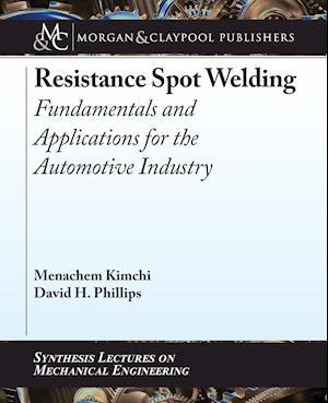 Bog, paperback Resistance Spot Welding af David H. Phillips, Menachem Kimchi