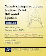 Numerical Integration of Space Fractional Partial Differential Equations (Synthesis Lectures on Mathematics and Statistics)
