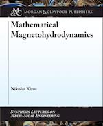 Mathematical Magnetohydrodynamics (Synthesis Lectures on Mechanical Engineering)