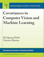 Covariances in Computer Vision and Machine Learning