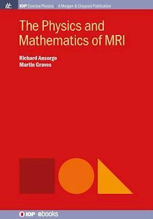 Physics and Mathematics of MRI