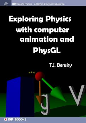 Bog, paperback Exploring Physics with Computer Animation and Physgl af T. J. Bensky