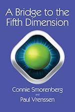 A Bridge to the Fifth Dimension