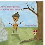 Acorn Man's Search for the Golden Heart