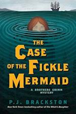 The Case of the Fickle Mermaid (Brothers Grimm Mysteries, nr. 3)