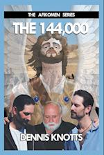 The 144,000: Book Two of the Afikomen Series