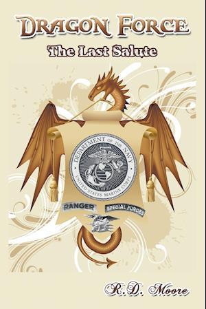 Bog, hæftet Dragon Force: The Last Salute af R.D. Moore