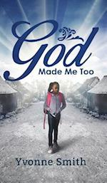 God Made Me Too