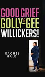 Good Grief & Golly-Gee-Willickers! af Rachel Hale