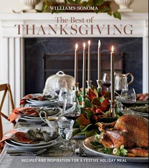 Williams-Sonoma The Best of Thanksgiving af The Editors of Williams-Sonoma