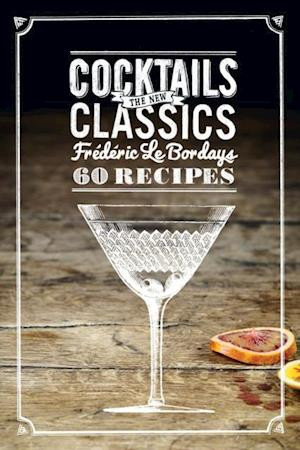 Cocktails: The New Classics af Frederic Le Bordays