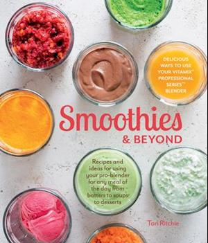 Smoothies & Beyond af Tori Ritchie