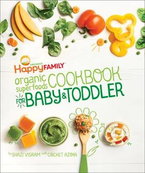 Happy Family Organic Superfoods Cookbook For Baby & Toddler