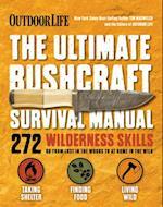 Ultimate Bushcraft Survival Manual