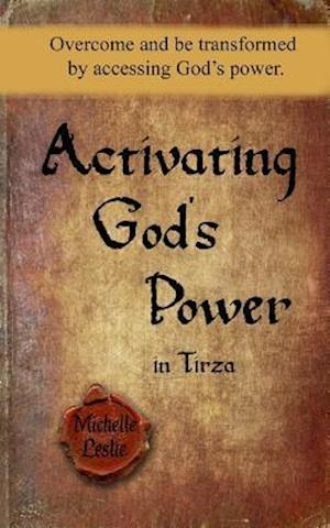 Bog, paperback Activating God's Power in Tirza af Michelle Leslie