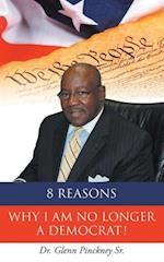 8 Reasons Why I Am No Longer a Democrat! af Dr Glenn Pinckney Sr