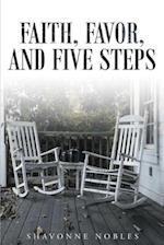 Faith, Favor, and Five Steps