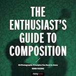 The Enthusiast's Guide to Composition af Khara Plicanic