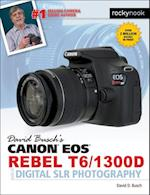 David Busch's Canon EOS REBEL T6/1300D Guide to Digital SLR Photography af David D. Busch