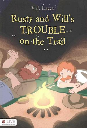 Bog, paperback Rusty and Will's Trouble on the Trail af V. J. Lacca