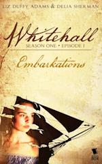 Embarkations (Whitehall Season 1)
