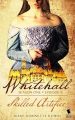 Skilled Artifice (Whitehall Season 1)