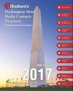 Hudson's Washington News Media Contacts Directory, 2017