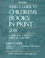 Subject Guide to Children's Books in Print 2018 (SUBJECT GUIDE TO CHILDREN'S BOOKS IN PRINT)
