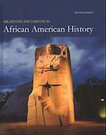 Milestone Documents in African American History, Revised Edition