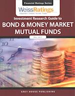 Weiss Ratings' Investment Research Guide to Bond & Money Market Mutual Funds Fall 2017 (TheStreet.com Ratings Guide to Bond and Money Market Mutual Funds)