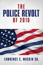The Police Revolt of 2016