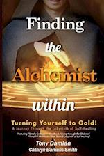 Finding the Alchemist Within - Turning Yourself to Gold!
