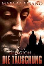 Religion ... Die Tauschung