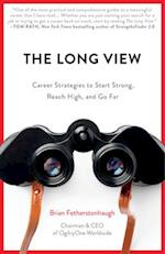 The Long View: Career Strategies to Help You Start Strong, Reach High, and Go Far af Brian Fetherstonhaugh