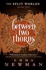 Between Two Thorns af Emma Newman