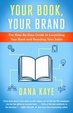 Your Book, Your Brand af Dana Kaye