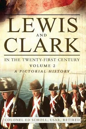 Bog, paperback Lewis and Clark in the Twenty-first Century af Ed Scholl