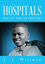 Hospitals Were Not Made for Christians
