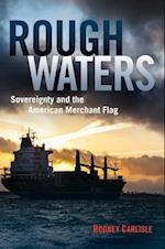 Rough Waters (New Perspectives on Maritime History and Nautical Archaeolog)