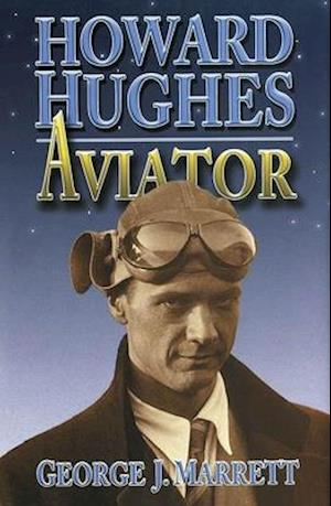 Howard Hughes af George J. Marrett