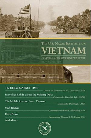 U.S. Naval Institute on Vietnam: Coastal and Riverine Warfare