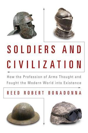 Bog, hardback Soldiers and Civilization af Reed Robert Bonadonna