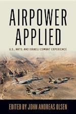 Airpower Applied (History of Military Aviation)