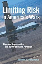 Limiting Risk in America's Wars (Transforming War)